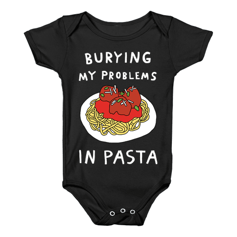 Burying My Problems In Pasta Baby Onesy