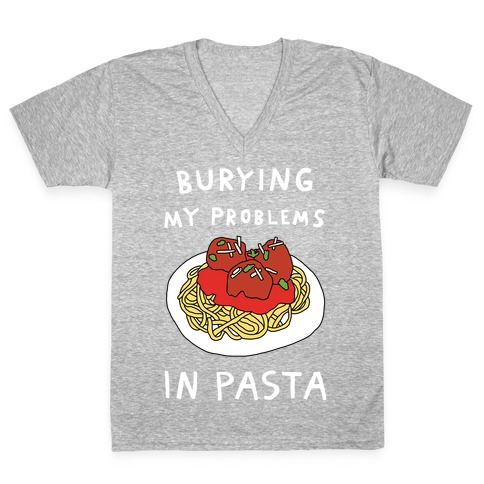 Burying My Problems In Pasta V-Neck Tee Shirt