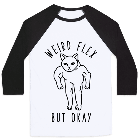 Weird Flex But Okay Buff Cat Baseball Tee