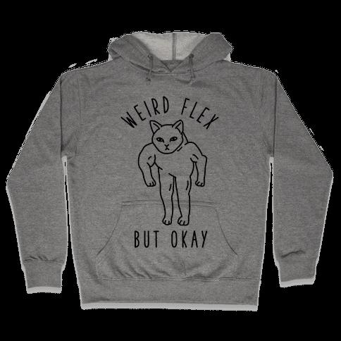Weird Flex But Okay Buff Cat Hooded Sweatshirt