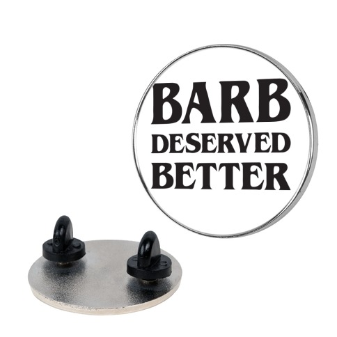 Barb Deserved Better pin