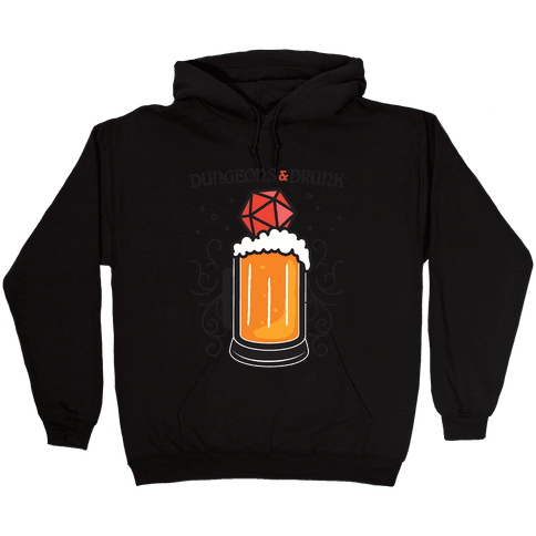 Dungeons & Drunk Hooded Sweatshirt