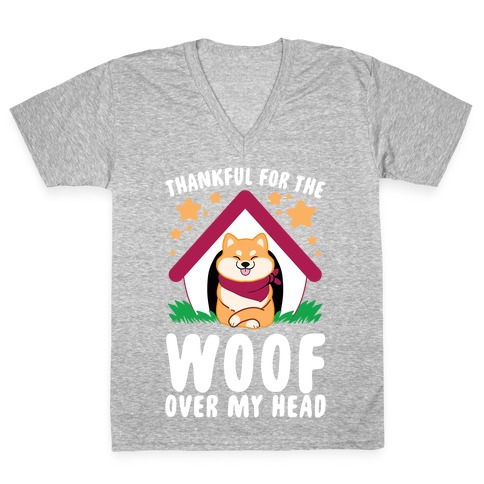 Thankful For The WOOF Over My Head V-Neck Tee Shirt