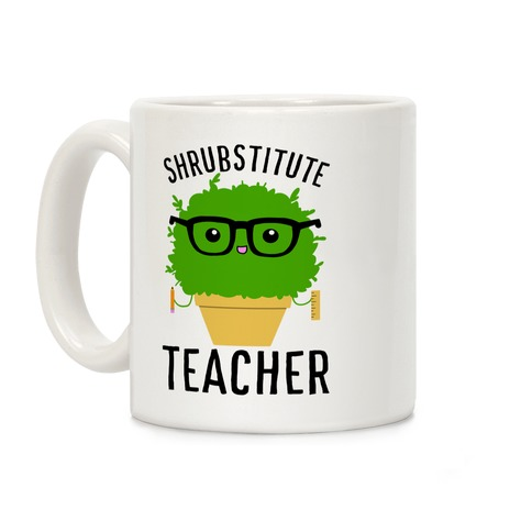 Shrubstitute Teacher Coffee Mug
