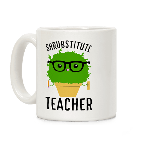Shrubstitute Teacher Coffee Mug