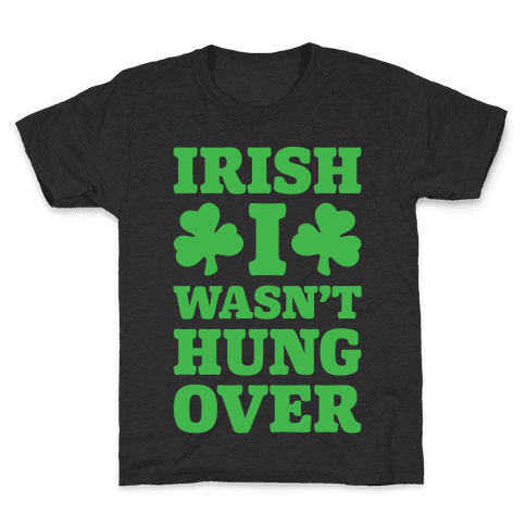 Irish I Wasn't Hungover White Print Kids T-Shirt