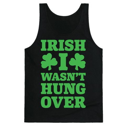 Irish I Wasn't Hungover White Print Tank Top