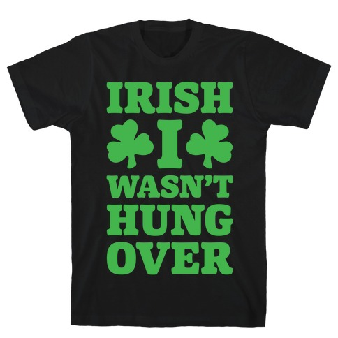Irish I Wasn't Hungover White Print T-Shirt