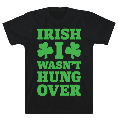 Irish I Wasn't Hungover White Print Mens T-Shirt