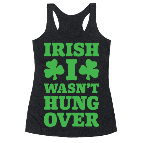Irish I Wasn't Hungover White Print Racerback Tank Top
