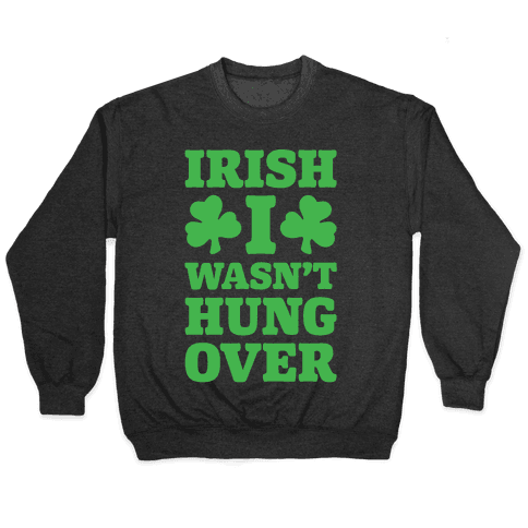 Irish I Wasn't Hungover White Print Pullover