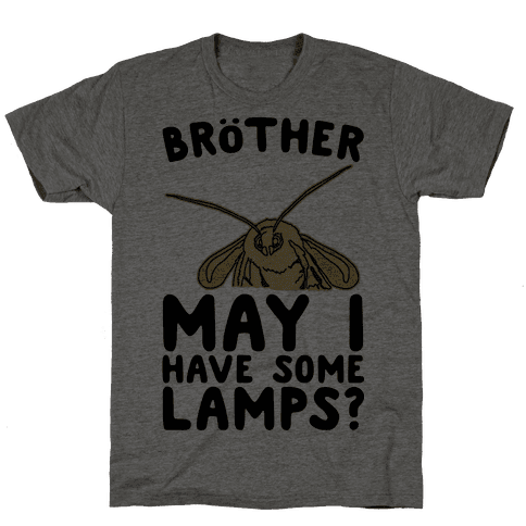 Brother May I Have Some Lamps Moth Meme Parody Mens T-Shirt