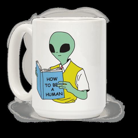 How to Be a Human Coffee Mug