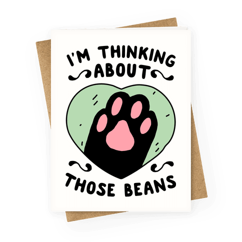 I'm Thinking About Those Beans Greeting Card