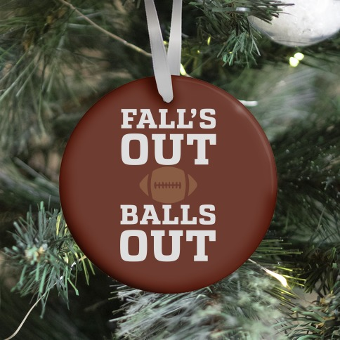 Fall's Out Balls Out (Football) Ornament