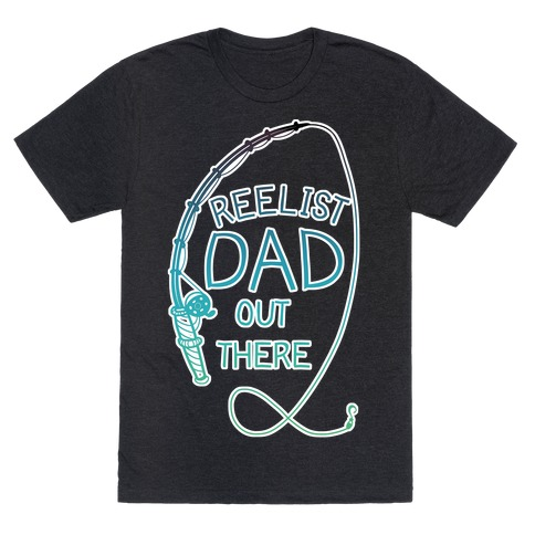 """""""Reelist Dad Out There"""" Blue Gradient Fishing T-Shirt"""
