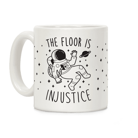 The Floor Is Injustice Coffee Mug