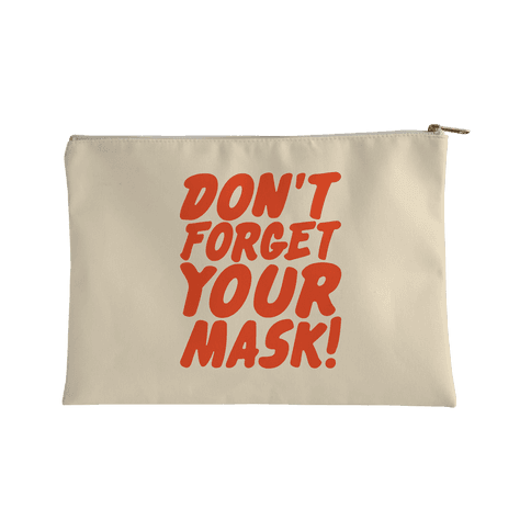 Don't Forget Your Mask Accessory Bag