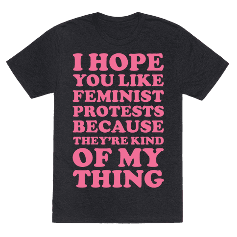 I Hope You Like Feminist Protests
