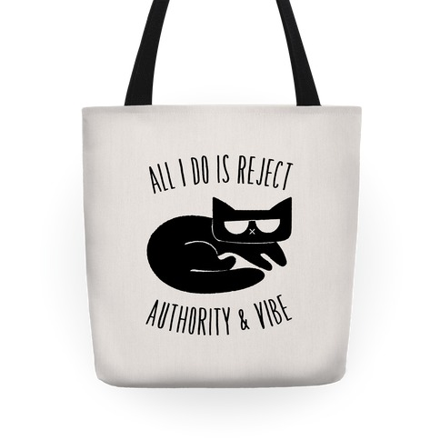 All I Do Is Reject Authority and Vibe Tote