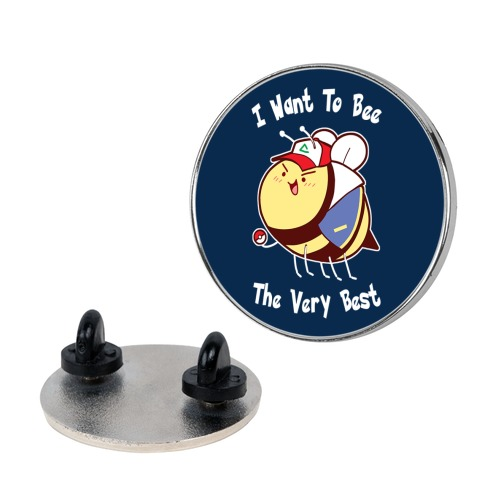 I Want To Bee The Very Best Pin