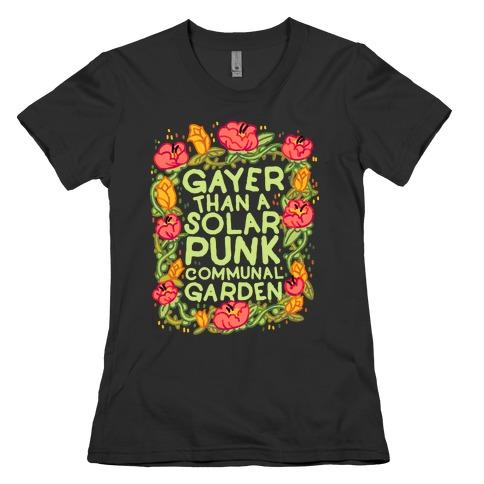 Gayer Than a Solar Punk Communal Garden Womens T-Shirt
