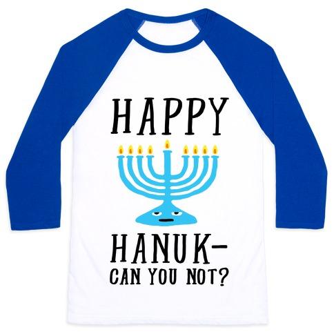 Happy Hanuk-Can You Not Baseball Tee