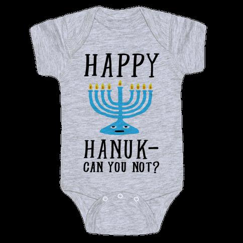 Happy Hanuk-Can You Not Baby Onesy