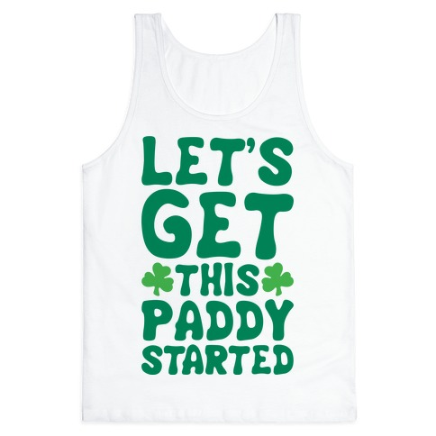 Let's Get This Paddy Started Tank Top