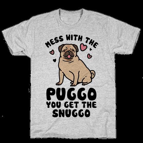 Mess With The Puggo You Get The Snuggo Mens T-Shirt