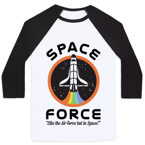 Space Force Like the Air Force But In Space Baseball Tee