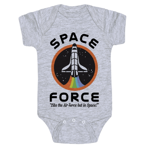 Space Force Like the Air Force But In Space Baby Onesy