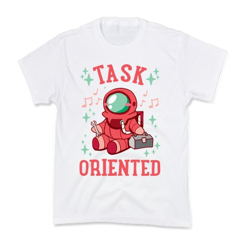Task Oriented Kids T-Shirt