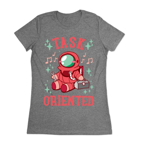 Task Oriented Womens T-Shirt
