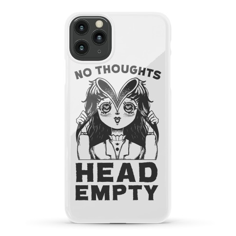 No Thoughts Head Empty Phone Case