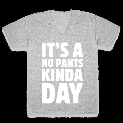 It's A No Pants Kinda Day White Print V-Neck Tee Shirt