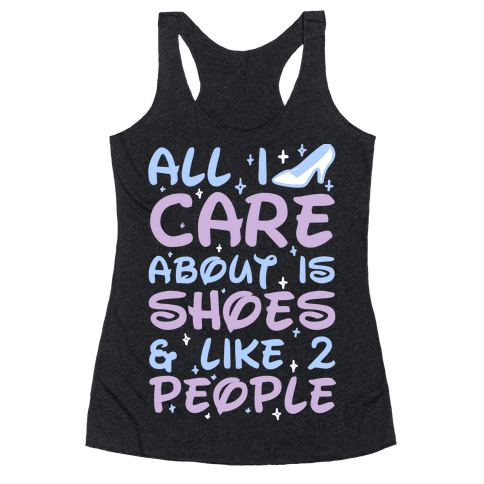 All I Care About Is Shoes & Like 2 People Racerback Tank Top