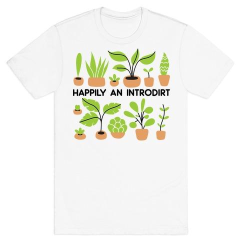 Happily An Introdirt T-Shirt