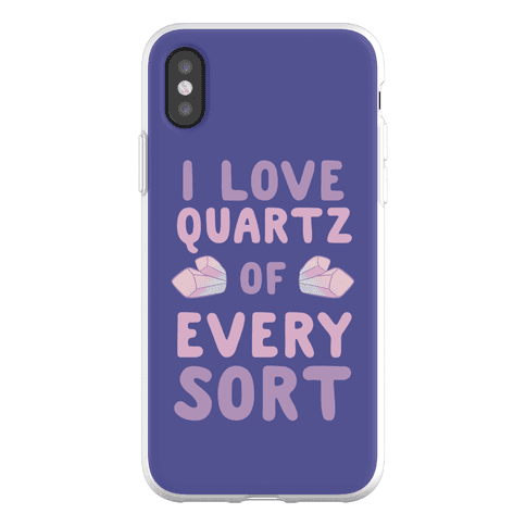 I Love Quartz of Every Sort Phone Flexi-Case