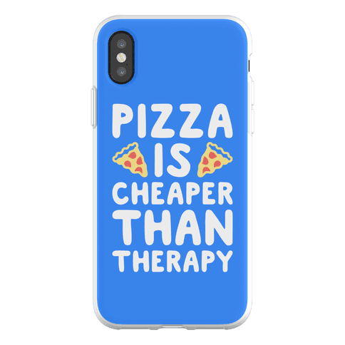 Pizza Is Cheaper Than Therapy Phone Flexi-Case