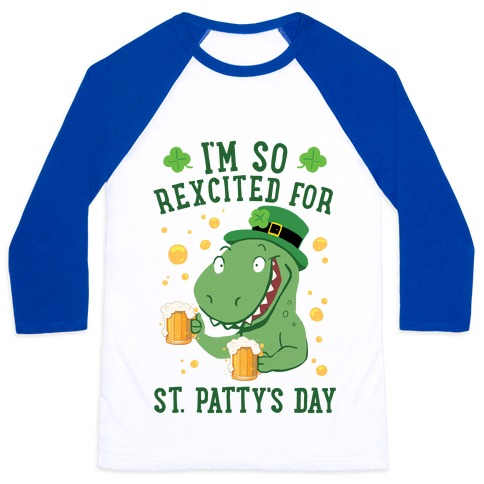 I'm So REXcited For St. Patty's Day Baseball Tee