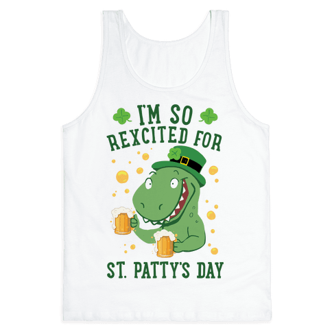I'm So REXcited For St. Patty's Day Tank Top