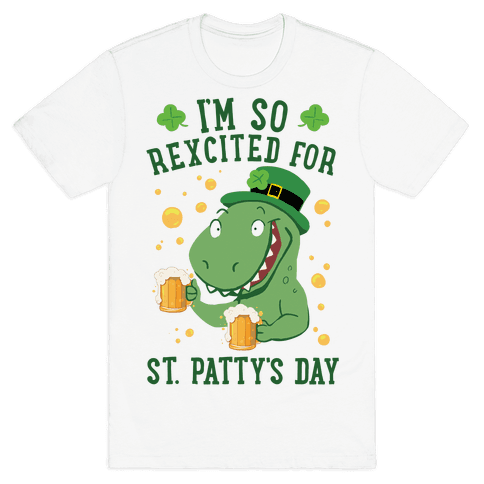 I'm So REXcited For St. Patty's Day Mens/Unisex T-Shirt