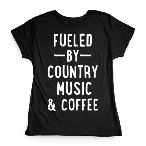 Fueled By Country Womens T-Shirt