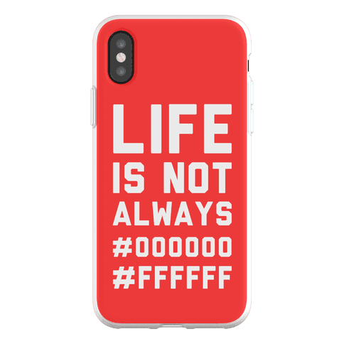 Life is Not Only Black and White Phone Flexi-Case