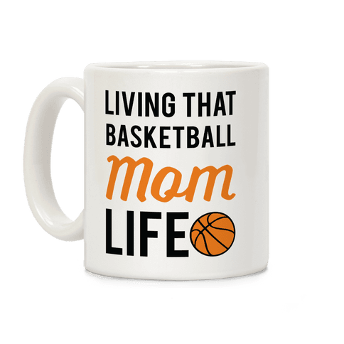 Living That Basketball Mom Life Coffee Mug