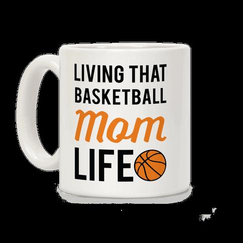 Living That Basketball Mom Life Coffee Mug