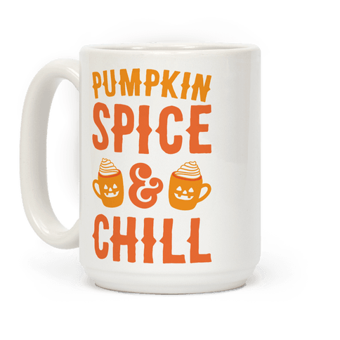 Pumpkin Spice & Chill Coffee Mug