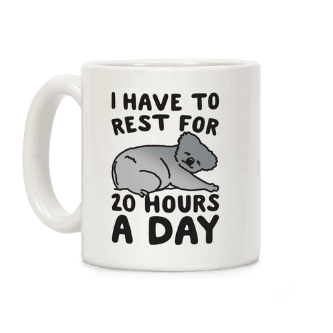 I Have To Rest For 20 Hours A Day