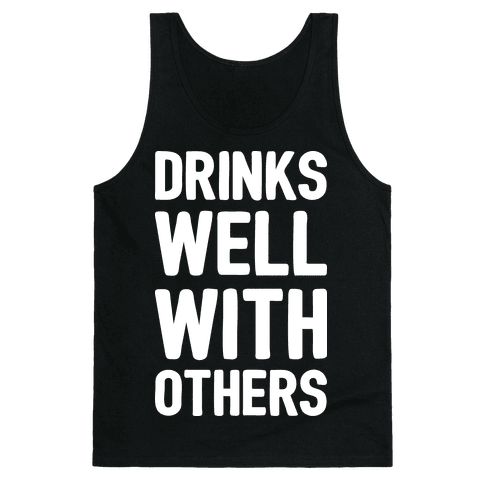 Drinks Well With Others Tank Top